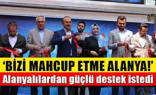Çavuşoğlu Alanya Ak Parti seçim ofisini açtı