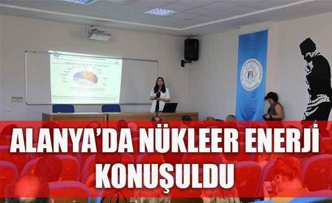 ALKÜ'de Nükleer Enerji ve Akkuyu konuşuldu