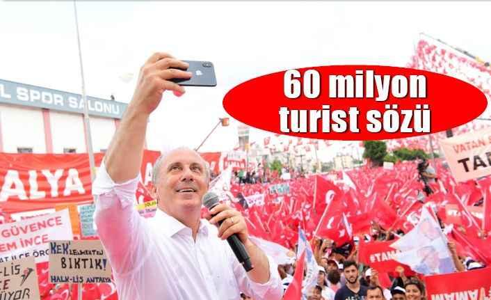 İnce, Antalya'dan turizmciye mesaj verdi