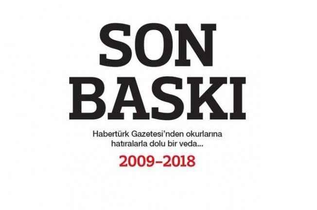 Gazete Habertürk son baskısıyla okurlarına veda etti