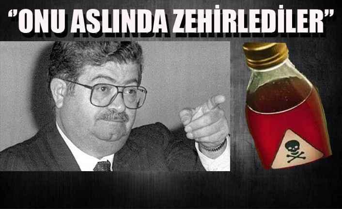 'Turgut Özal'ı limonatayla zehirlediler'