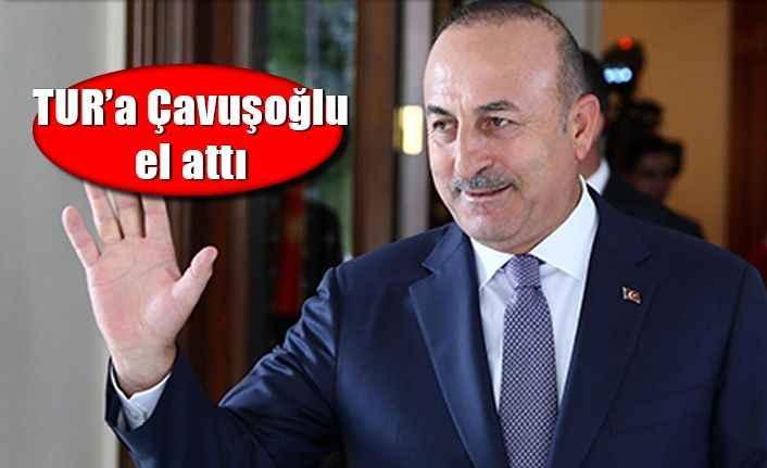 TUR'a Çavuşoğlu el attı