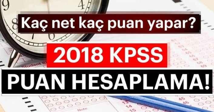 KPSS sınavı puan hesaplama! - 2018 KPSS kaç net kaç puan yapar?
