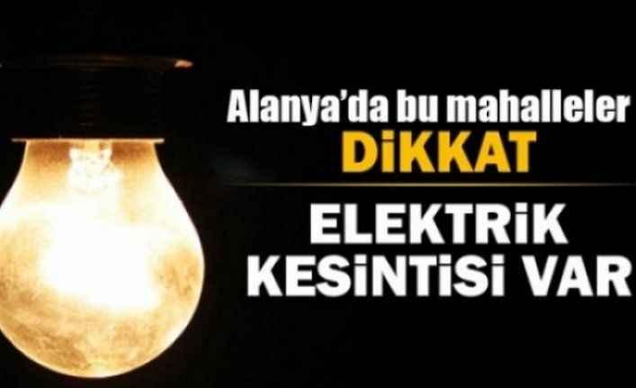 Dikkat Alanya'da Elektrik Kesintisi! (31.07.2018)