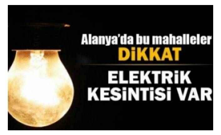 Dikkat Alanya'da Elektrik Kesintisi! (07.12.2018)