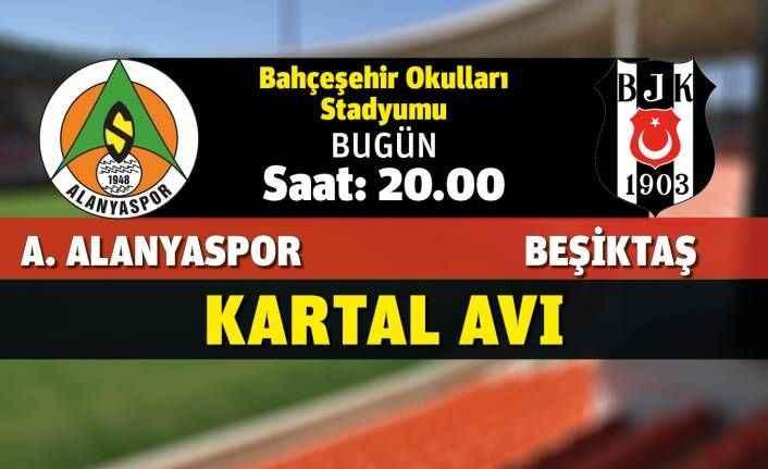 Kartal avı: Alanyaspor Beşiktaş maçı