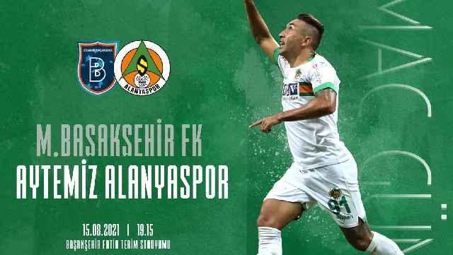 Maç günü! Medipol Başakşehir -  Aytemiz Alanyaspor