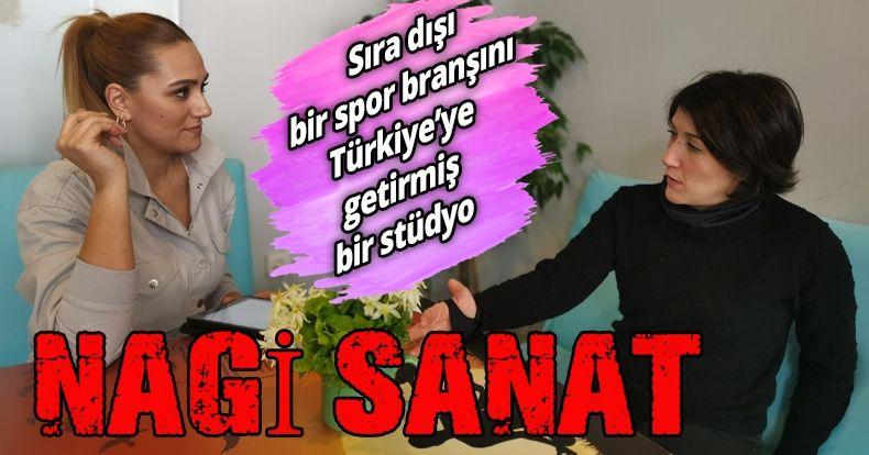 Sıra dışı bir spor branşını Türkiye'ye getirmiş bir stüdyo: NAGİ SANAT