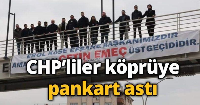 CHP'liler köprüye pankart astı