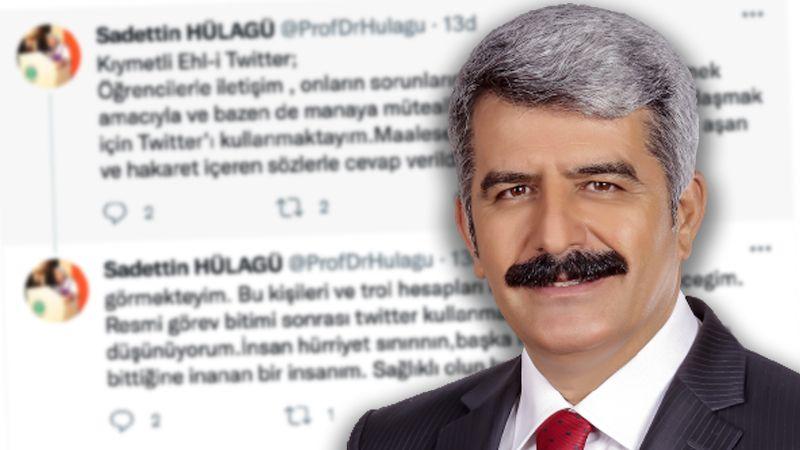 """Rektör Hülagü: """"Twitter hesabımı kapatabilirim"""""""