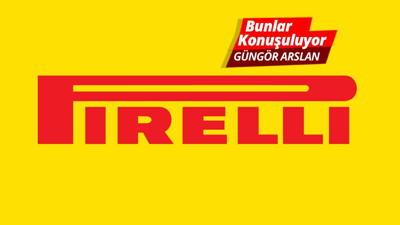 Pirelli'de NELER OLUYOR?
