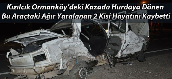 O Kazada 2 kişi hayatını kaybetti.