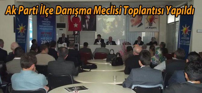 Ak Parti İlçe Danışma Meclisi Toplantısı Yapıldı