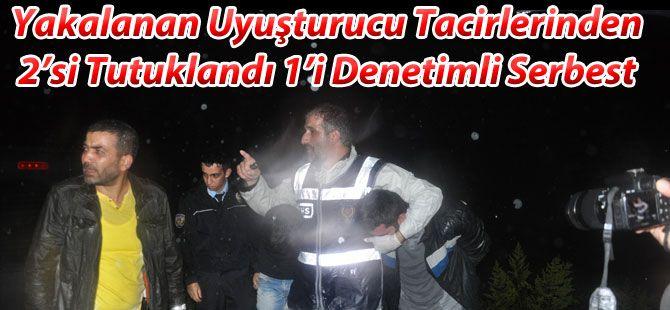 Uyuşturucu Tacirlerine Tutuklama