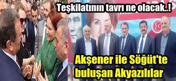Akşener'i Akyazılı 3 meclis üyesi 1 eski ilçe başkanı karşıladı