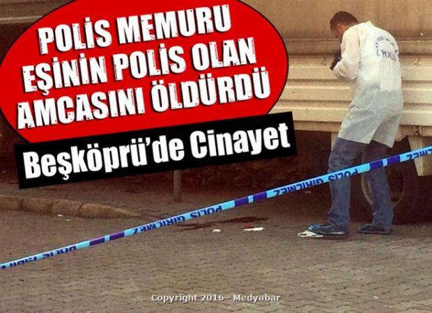 Beşköprü'de cinayet!..Polis memuru eşinin amcasını öldürdü