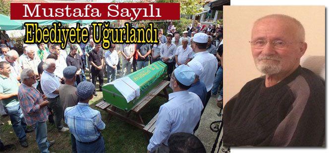 Mustafa Sayılı Ebediyete Uğurlandı