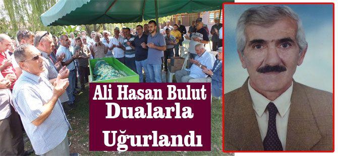 Ali Hasan Bulut Dualarla Uğurlandı