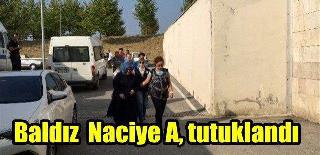 Baldız Naciye A. tutuklandı