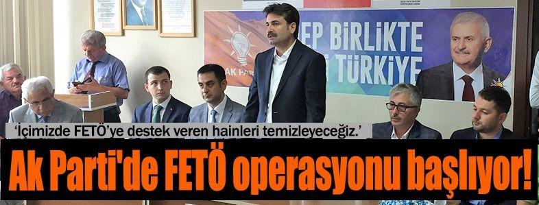 Ak Parti'de FETÖ operasyon başlıyor!