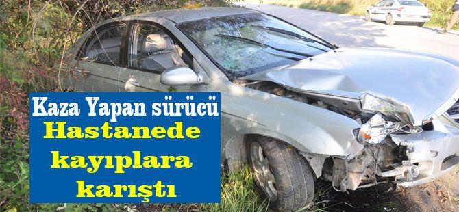 Kaza Yapan sürücü Hastanede kayıplara karıştı