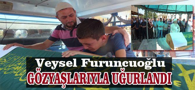 Veysel Furuncuoğlu Gözyaşlarıyla Uğurlandı