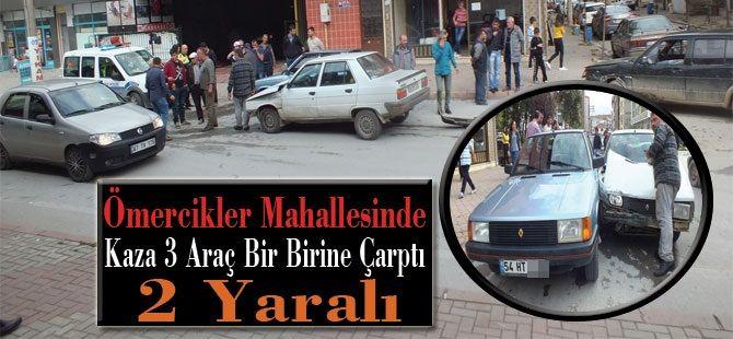 Ömercikler Mahallesinde Kaza 3 Araç Bir Birine Çarptı 2 Yaralı