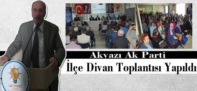 Akyazı Ak Parti İlçe Divan Toplantısı Yapıldı