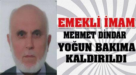 Mehmet Dindar hoca yoğun bakıma kaldırıldı