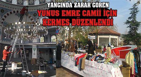 Yangında zarar gören Yunus Emre Camii için kermes düzenlendi.