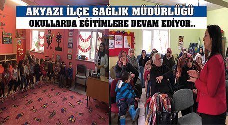 Akyazı İlçe Sağlık Müdürlüğü okullarda eğitimlere devam ediyor..