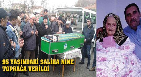 95 yaşındaki Saliha nine toprağa verildi