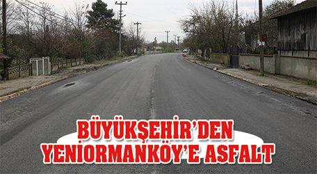 Büyükşehir'den Yeniormanköy'e asfalt