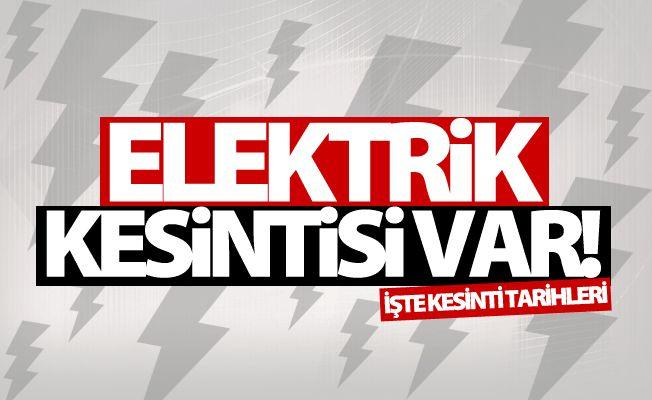Hafta sonu için 3 Mahalleye elektrik kesintisi uyarısı