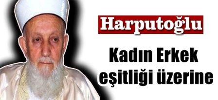 Kadın Erkek eşitliği üzerine. Hüseyin Harputoğlu yazdı.
