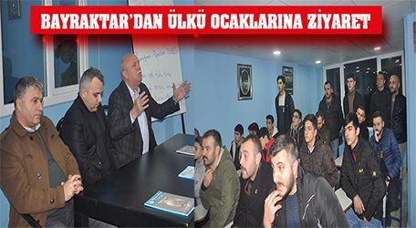 Bayraktar'dan Ülkü Ocaklarına ziyaret
