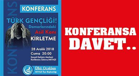 """Konferansa davet """"Türk Gençliği Damarlarındaki Asil Kanı Kirletme"""""""