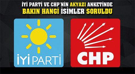 İyi Parti ve CHP'nin Akyazı anketinde bakın hangi isimler soruldu.
