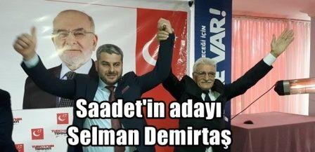 Saadet Partisi Belediye Başkan adayı Selman Demirtaş oldu