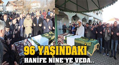 96 yaşındaki Hanife Nine'ye veda..