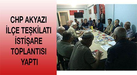 CHP Akyazı İlçe Teşkilatı istişare toplantısı yaptı