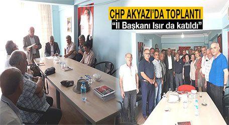 """CHP Akyazı'da toplantı """"İl Başkanı Isır da katıldı"""""""