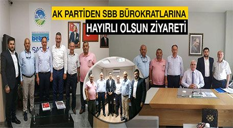 AK Partiden SBB Bürokratlarına hayırlı olsun ziyareti