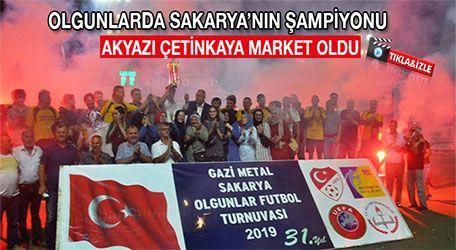 Olgunlarda Sakarya'nın şampiyonu Akyazı Çetinkaya Market oldu
