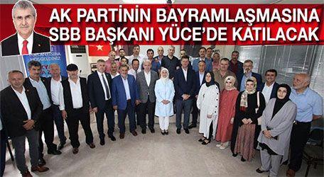 AK Partinin bayramlaşmasına SBB başkanı Yüce'de katılacak