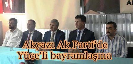 Akyazı Ak Parti'de Yüce'li bayramlaşma