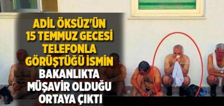 Adil Öksüz'ün gözaltındayken aradığı kişi bakanlıkta