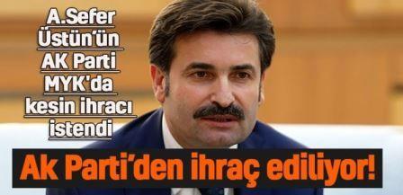 A.Sefer Üstün için AK Parti'den kesin ihraç kararı