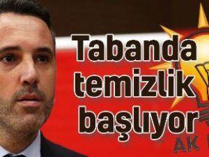 Ak Parti'de Tabanda temizlik başlıyor