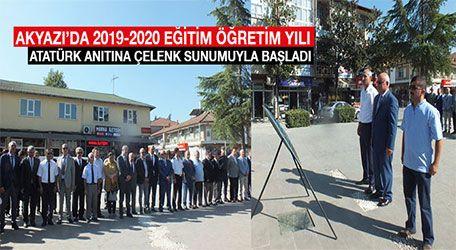 Akyazı'da 2019-2020 Eğitim Öğretim Yılı Atatürk Anıtına Çelenk sunumuyla başladı